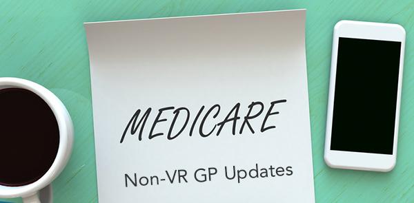 Medicare Non VR GP Updates
